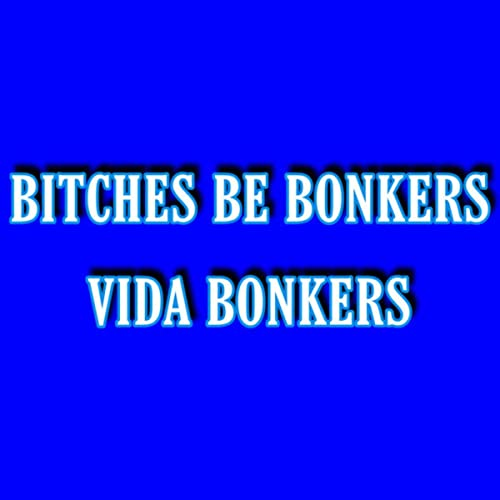 Bitches Be Bonkers photo 19